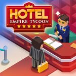 Hotel Empire Tycoon – Idle Game Manager Simulator 1.9.8 (MOD, Unlimited Money)